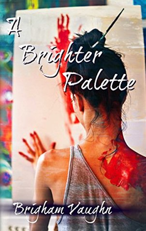 A Brighter Palette (Colors, #1)