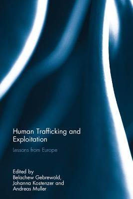 Human Trafficking and Exploitation: Lessons from Europe