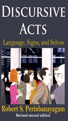 Discursive Acts: Language, Signs, and Selves
