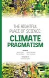 The Rightful Place of Science: Climate Pragmatism