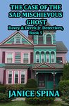 The Case of the Sad Mischievous Ghost (Davey & Derek Junior Detectives Series Book 5)