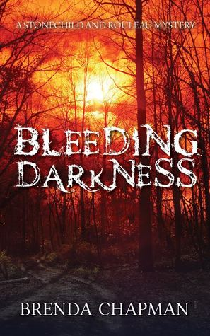 Bleeding Darkness (Stonechild and Rouleau Mystery, #5)