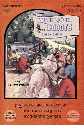 Dime Novel Robots 1868-1899: An Illustrated History and Bibliography