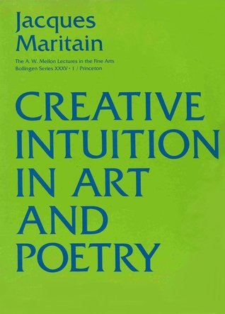 Creative Intuition in Art and Poetry