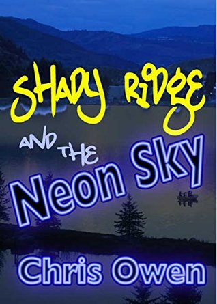 Book Review: Shady Ridge and the Neon Sky (Shady Ridge #1) by Chris Owen