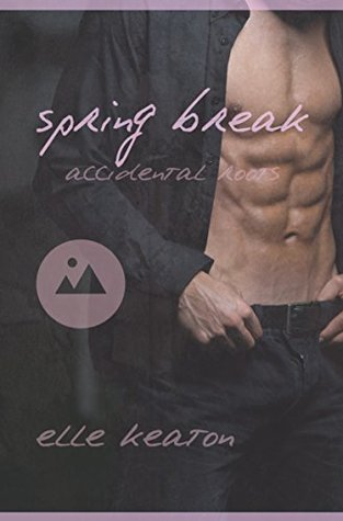 Spring Break (Accidental Roots, #3)