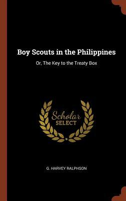 Boy Scouts in the Philippines: Or, the Key to the Treaty Box