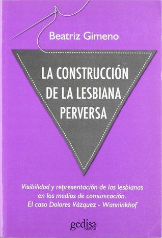 La construcción de la lesbiana perversa