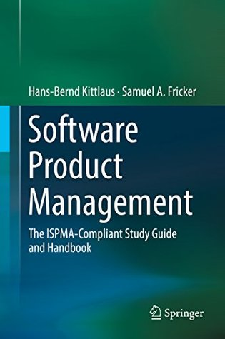 software-product-management-the-ispma-compliant-study-guide-and-handbook