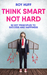 Think Smart Not Hard by Roy Huff