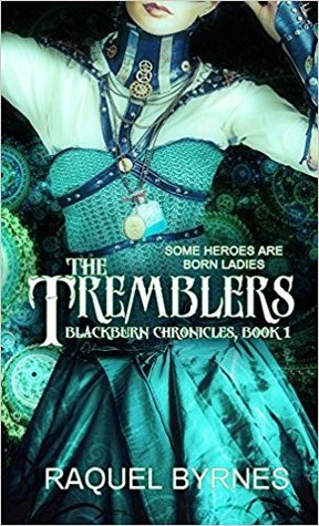 The Tremblers by Raquel Byrnes