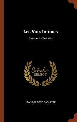 Les Voix Intimes: Premieres Poesies