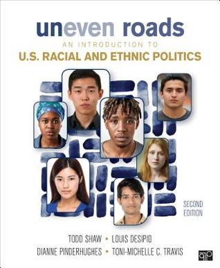 Uneven Roads; An Introduction to U.S. Racial and Ethnic Politics Second Edition