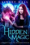 Hidden Magic (Dragon's Gift: The Huntress Book 0)