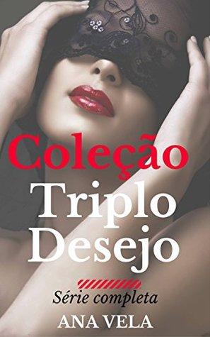 Coleção Triplo Desejo: a série completa