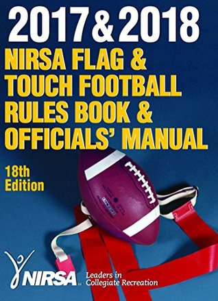 2017 & 2018 NIRSA Flag & Touch Football Rules Book & Officials' Manual-18th Edition