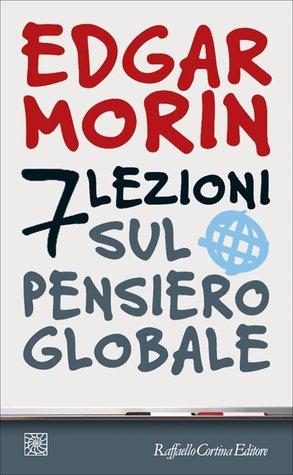 7 lezioni sul pensiero globale by Edgar Morin
