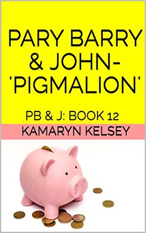 PARY BARRY & JOHN- 'PIGMALION': PB & J: BOOK 12