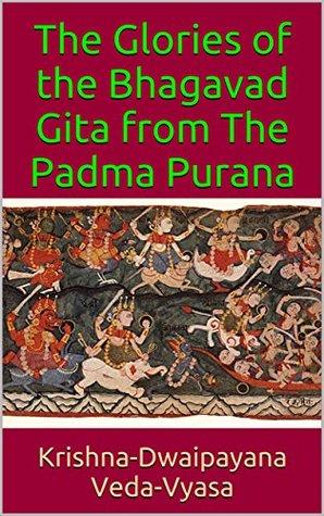 The Glories of the Bhagavad Gita from The Padma Purana