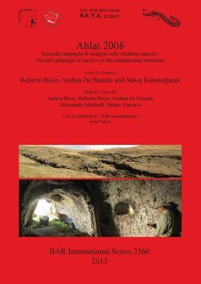Ahlat 2008: Seconda Campagna Di Indagini Sulle Strutture Rupestri / Second Campaign of Surveys on the Underground Structures