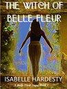 The Witch of Belle Fleur (Belle Fleur Saga Book 1)