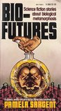 Bio Futures: Science Fiction Stories About Biological Metamorphosis