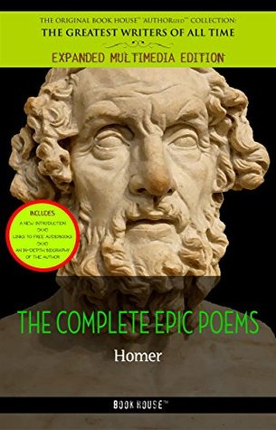 Homer: All the Epic Poems [The Iliad, The Odyssey]
