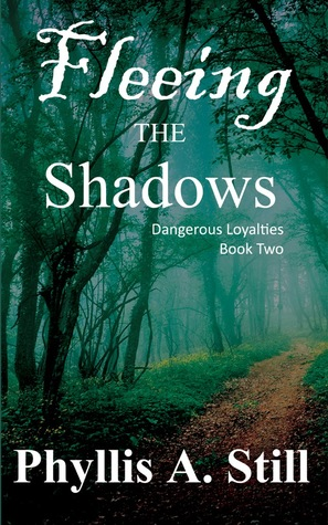 Fleeing the Shadows (Dangerous Loyalties Book Two)
