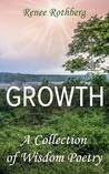 Growth: A Collection of Wisdom Poetry