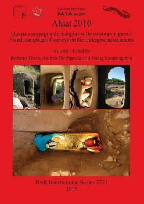 Ahlat 2010: Quarta campagna di indagini sulle strutture rupestri / Fourth campaign of surveys on the underground structures