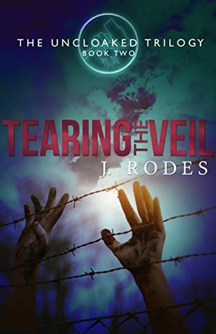Tearing the Veil by J. Rodes