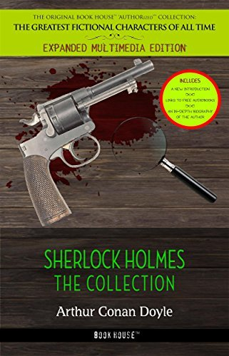 Sherlock Holmes: The Collection [The Hound of the Baskervilles, A Study in Scarlet, The Adventures of Sherlock Holmes, The Valley of Fear, The Sign of ... & an in-depth biography of the author])