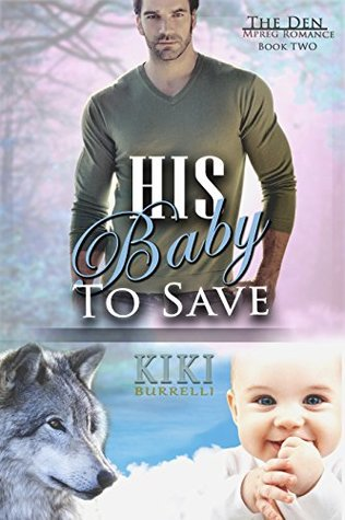 Book Review: His Baby to Save (The Den #2) by Kiki Burrelli
