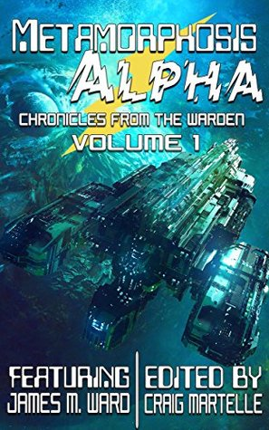 Metamorphosis Alpha (Chronicles from the Warden #1)
