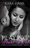Playing Heart to Get (Tryst of Fate, #1)