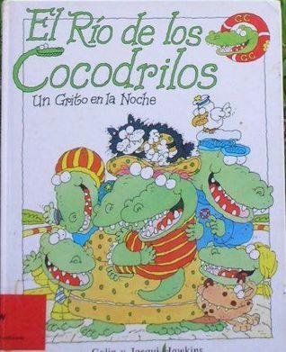 El río de los cocodrilos : un grito en la noche