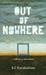 Out of Nowhere by S.C. Karakaltsas