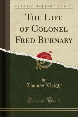 The Life of Colonel Fred Burnaby