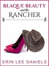 Blaque Beauty and the Rancher