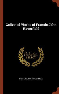 Collected Works of Francis John Haverfield