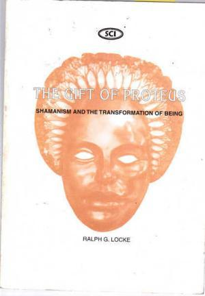 The Gift of Proteus: Shamanism and the Transformation of Being