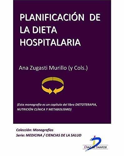 Planificación de la dieta hospitalaria (Este capítulo pertenece al libro Dietoterapia, nutrición clínica y metabolismo): 1
