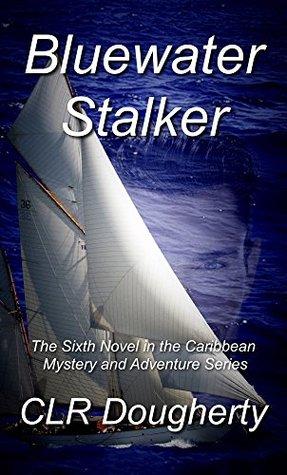 Bluewater Stalker (Bluewater Thrillers, #6)