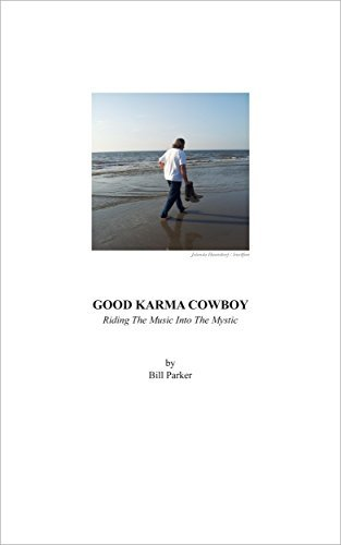 Good Karma Cowboy: Riding The Music Into The Mystic