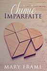 Chimie Imparfaite by Mary Frame