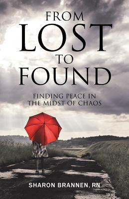 From Lost to Found: Finding Peace in the Midst of Chaos