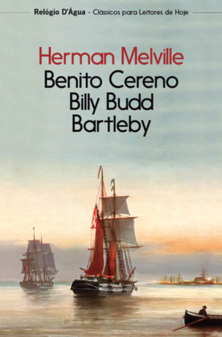Benito Cereno, Billy Budd, Bartleby