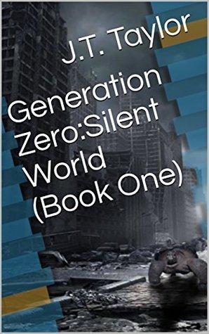 Generation Zero:Silent World (Book One) (Generation Zero: Silent World 1)