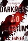 Darkness and Delirium