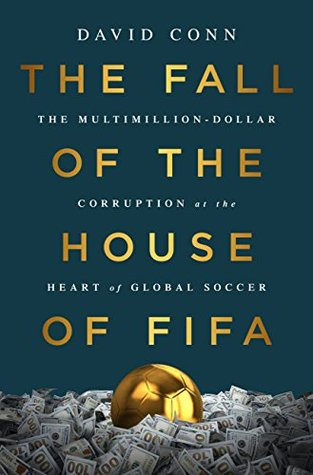 The Fall of the House of FIFA by David Conn